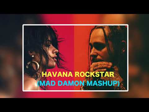 Havana vs Rockstar (Mad Damon Mashup)