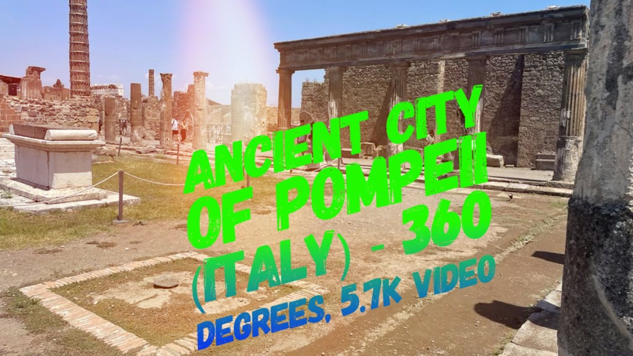 Download Ancient City of POMPEII (Italy) Walkthrough in 360 degrees, 5.7k video