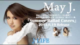 """2013年6月19日リリースのMay J.のカヴァーアルバム「Summer Ballad Covers」より。 May J.が極限まで突き詰めたヴォーカル表現で歴史的名曲を歌い上げる""""心に ..."""