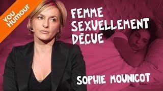 SOPHIE MOUNICOT -  Femme sexuellement déçue