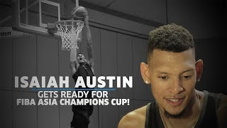 Isaiah Austin Gets Ready for FIBA Asia Champions Cup!