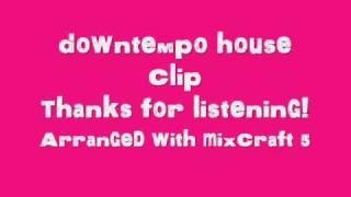 Downtempo, pop, house clip