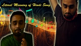 Literal Meaning of Hindi Song || Subhrajeet Ganguly