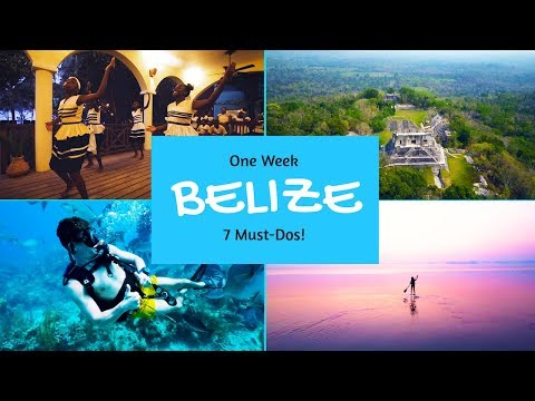 Belize Travel - One Week, 7 Must Dos!