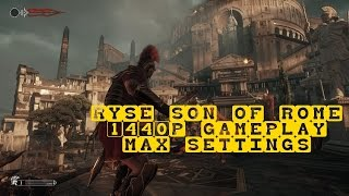 Ryse: Son on Rome 1440p Max Settings Gameplay Video