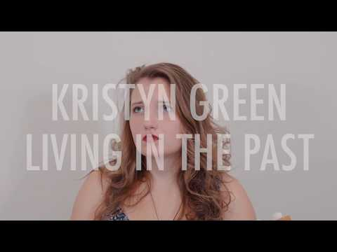 Kristyn Green – Living In The Past