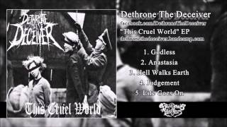 "Dethrone The Deceiver - ""This Cruel World"" EP (New February 2015)"