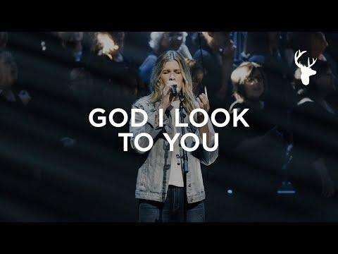 God I Look To You - Bethany Wohrle | Heaven Come 2018