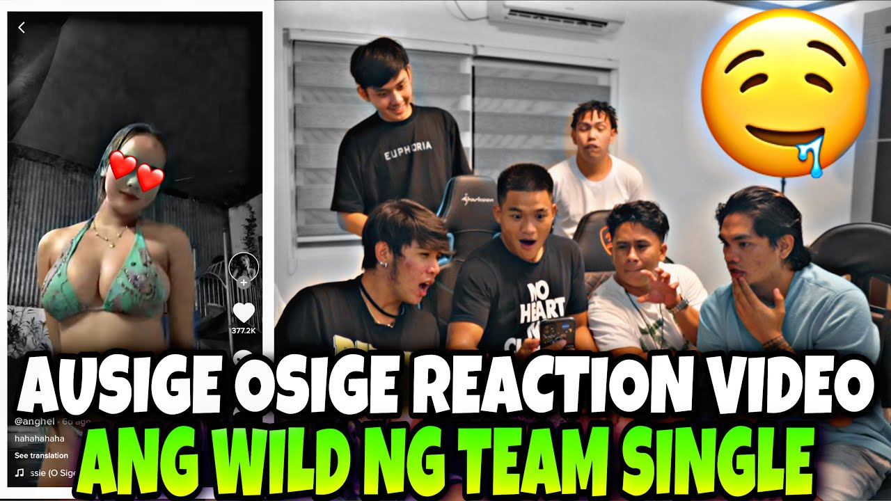 AUSIGE OSIGE REACTION VIDEO!! ANG WILD NG TEAM SINGLE!!