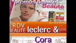 Promo Beauté *LECLERC et CORA* -octobre 2014-