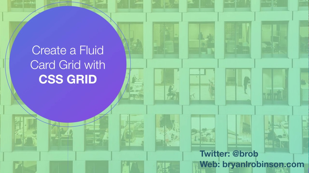 How To: Use CSS Grid Layout to Make a Simple, Fluid Card