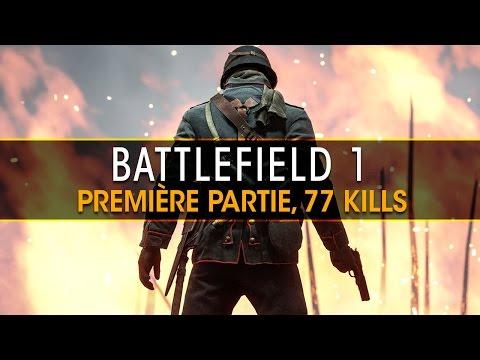 Première partie sur Battlefield 1 et massacre avec 77 kills !