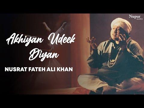 Akhiyan Udeek Diyan - Nusrat Fateh Ali Khan   Sufi Song   Nupur Audio