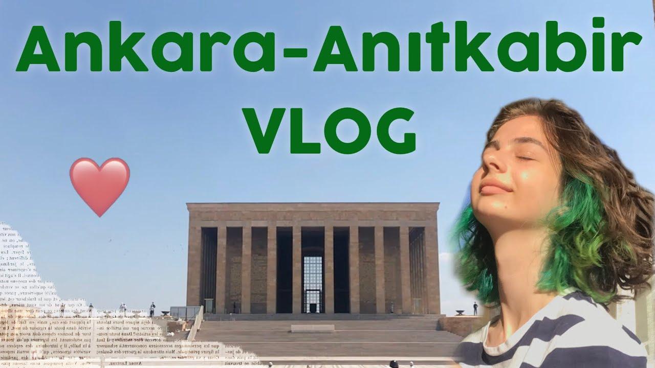 ANKARA GÜNLÜKLERİ | Anıtkabir Vlog