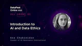 Ana Chubinidze - Introduction to AI and Data Ethics