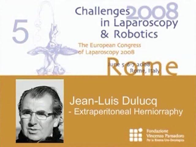 CILR 2008 - Jean-Louis Dulucq - Extraperitoneal herniorrhaphy