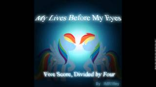 My Lives Before My Eyes - Five Score, Divided By Four
