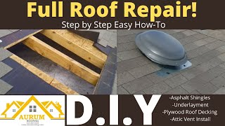 Full Roof Repair HOW-TO VIDEO- Vent Roof Leak, Plywood Patch, Felt Install, Shingle Install.