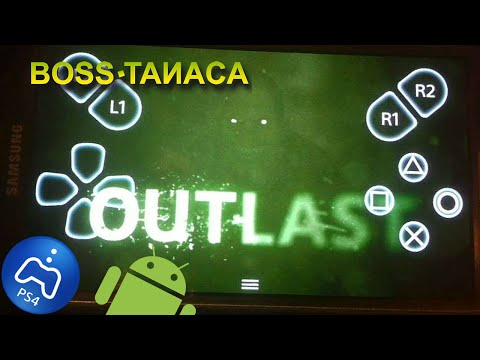 'Outlast' PlayStation 4 Gameplay on Android [PS4 Remote Play for Android]