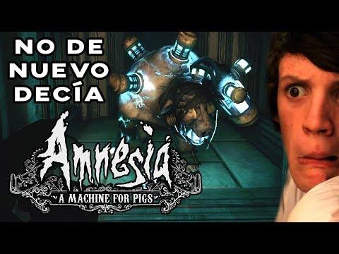 EL MONSTRUO INVISIBLE (FINAL)   AMNESIA: A MACHINE FOR PIGS #3