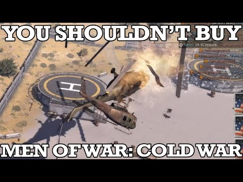 Why You Shouldn't Buy Men Of War: Cold War