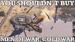Why You Shouldn't Buy Men of War: Cold War