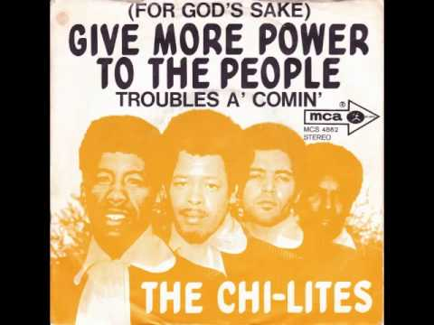 The Chi-Lites (For God's Sake) Give More Power To The People