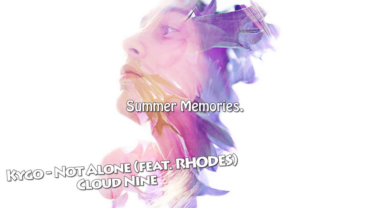 kygo-not-alone-feat-rhodes-summer-memories