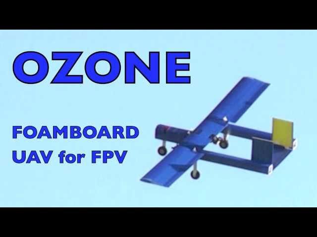 OZONE Foamboard UAV for FPV