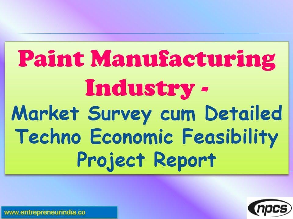 Paint Manufacturing Industry - Market Survey Cum Detailed Techno