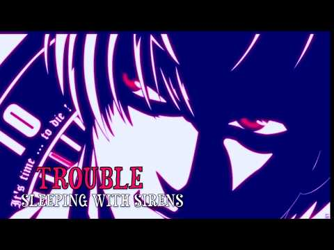 Sleeping With Sirens - Trouble [Nightcore]