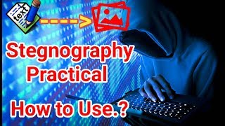 Steganography Practical    Hide Text into image    hide any file into image file in Hindi