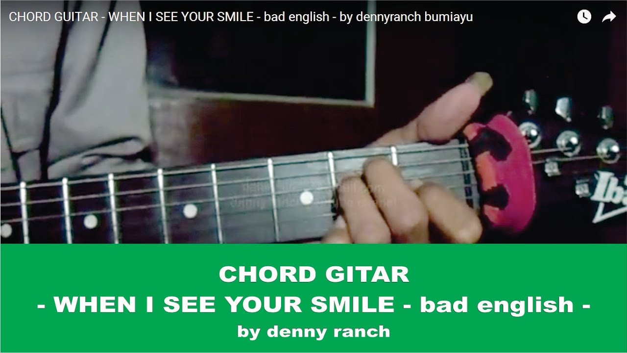 Chord Guitar When I See Your Smile Bad English By Dennyranch