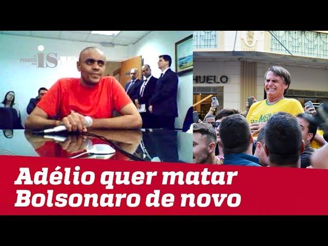 Adélio promete matar Bolsonaro se sair da cadeia