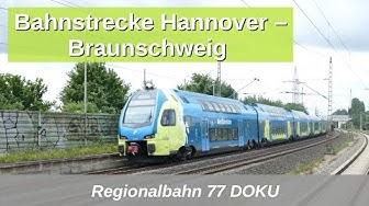 RB77: Die Bahnstrecke Hannover - Braunschweig Doku (2020) mit BR 101, 120, ET445