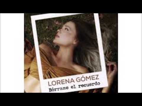 Bórrame El Recuerdo - Lorena Gómez (con Letra)