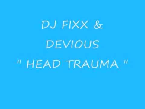 Dj Fixx & Devious - Head Trauma