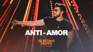 Gustavo Mioto - ANTI-AMOR - DVD Ao Vivo em Fortaleza