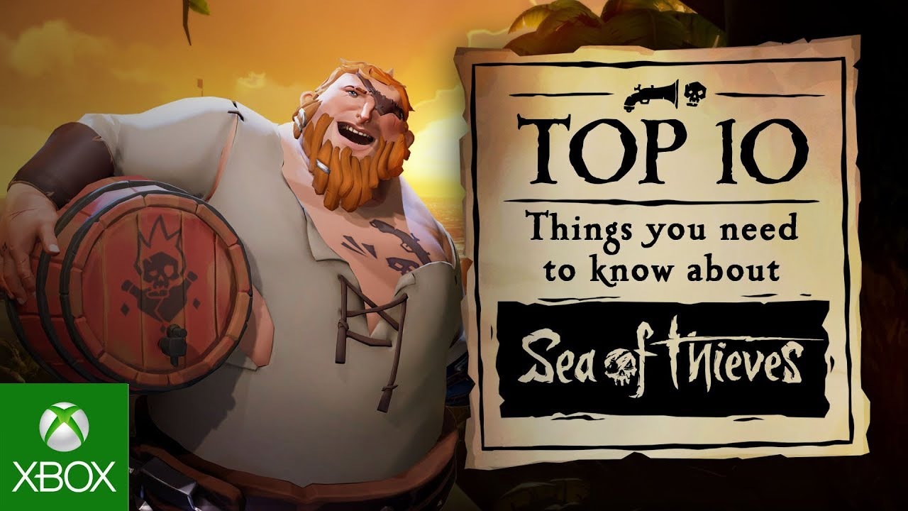 Top 10 Things You Need To Know About Sea of Thieves    So Far