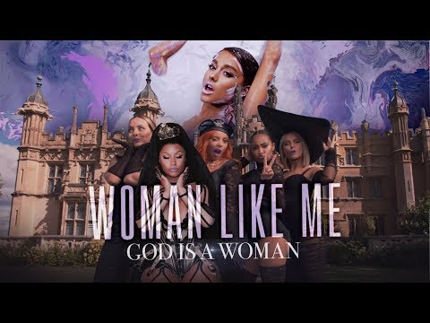 GOD IS A WOMAN LIKE ME – Little Mix, Ariana Grande, Nicki Minaj, Jess Glynne & Camila (Mashup) | MV