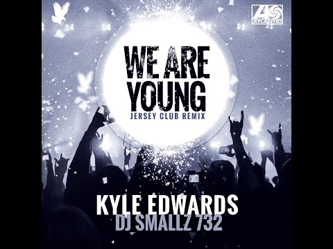 @KyleEdwards & @ITSDJSMALLZ - We Are Young - Official REMIX - Jersey Club from YouTube · Duration:  1 minutes 46 seconds