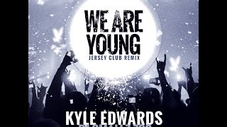 @KyleEdwards & @ITSDJSMALLZ - We Are Young - Official REMIX - Jersey Club