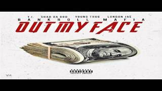T.I. x Young Thug x Shad da God x London Jae - Out My Face (Prod. by Isaac Flame) w/ Lyrics