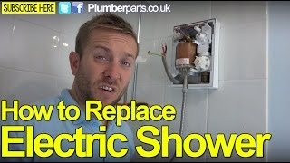 HOW TO CHANGE AN ELECTRIC SHOWER - JOB REPORT - Plumbing Tips