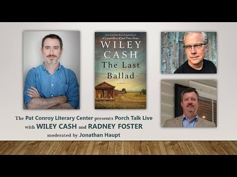 Porch Talk Live with Wiley Cash and Radney Foster in conversation with Jonathan Haupt