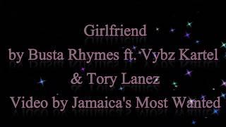 Скачать Girlfriend Busta Rhymes Ft Vybz Kartel Tory Lanez Lyrics