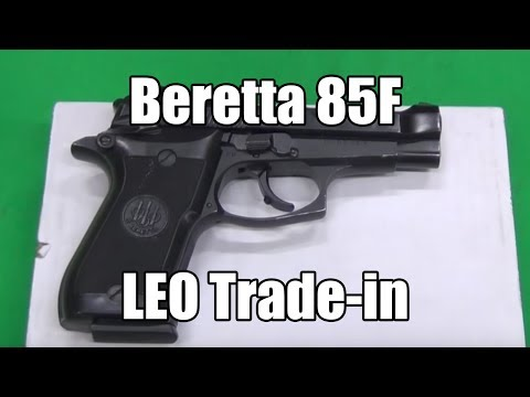 Beretta 85F Law Enforcement Trade In Pistols Overview
