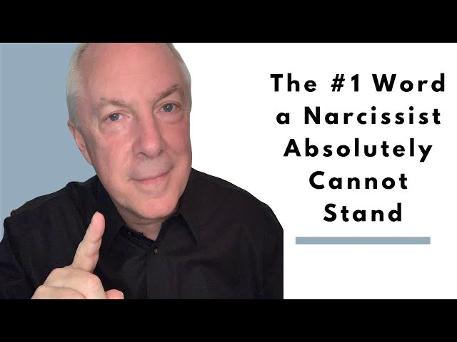 The #1 Word A Narcissist Absolutely Cannot Stand