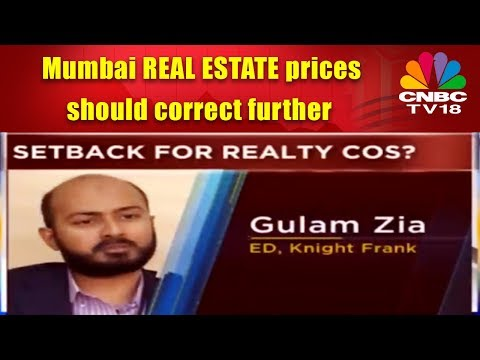 Mumbai REAL ESTATE prices should correct further: Knight Frank | CNBC TV18