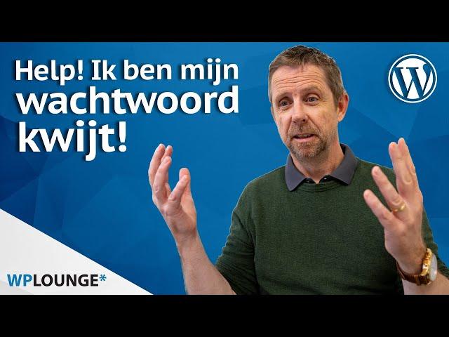 WordPress wachtwoord vergeten? Zo kun je weer inloggen!